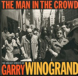 THE MAN IN THE CROWD  The Uneasy Street of Garry Winograndのサムネール