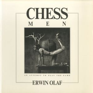 CHESS MEN : AN ATTEMPT TO PLAY THE GAME/ERWIN OLAF アーウィン・オラフ (/)のサムネール