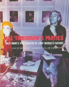 ALL TOMORROW'S PARTIES Billy Name's Photographs of Andy Warhol's Factory/Andy Warhol  アンディ・ウォーホル Photo: Billy Name ビリー・ネーム Essay:Dave Hickey (/)のサムネール