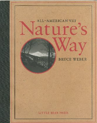 「ALL-AMERICAN Ⅷ Nature's Way / Bruce Weber 」メイン画像