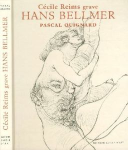 Cecile Reims grave HANS BELLMER/Hans Bellmer ハンス・ベルメール 文:Pascal Quignard パスカル・キニャール(/)のサムネール
