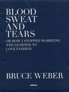 BLOOD SWEAT AND TEARS/著:ブルース・ウェーバー(BLOOD SWEAT AND TEARS/Author: Bruce Weber)のサムネール