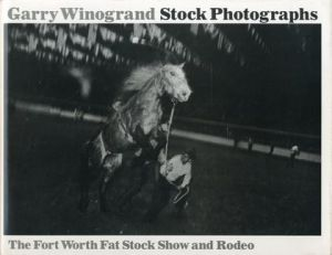 /著:ゲイリー・ウィノグランド(Stock Photographs -The Fort Worth Fat Stock Show and Rodeo-/Author: Garry Winogrand )のサムネール