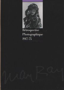 マン・レイ写真展 Retrospective Photographique/著:マン・レイ(The exibition of Man Ray: Retrospective Photographique/Author: Man Ray)のサムネール