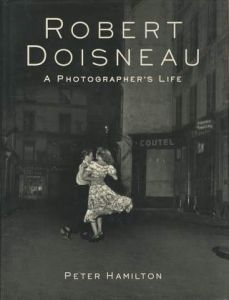 /著:ピーター・ハミルトン / 写真:ロベール・ドアノー(Robert Doisneau: A Photographer's Life/Author: Peter Hamilton / Photo: Robert Doisneau)のサムネール