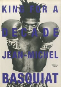 KING FOR A DECADE: Jean-Michel Basquiat/ジャン=ミシェル・バスキア(KING FOR A DECADE: Jean-Michel Basquiat/Jean-Michel Basquiat)のサムネール