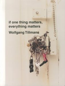 /ヴォルフガング・ティルマンス(If one thing matters, everything matters/Wolfgang Tillmans)のサムネール