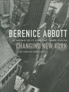 CHANGING NEW YORK / Berenice Abbott