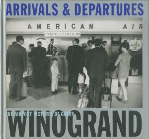 ARRIVALS & DEPARTURES THE AIRPORT PICTURES OF GARRY WINOGRANDのサムネール