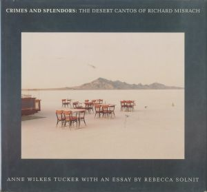 CRIMES AND SPLENDORS : THE DESERT CANTOS OF RICHARD MISRACH/リチャード・ミズラック(CRIMES AND SPLENDORS : THE DESERT CANTOS OF RICHARD MISRACH/Richard Misrach)のサムネール