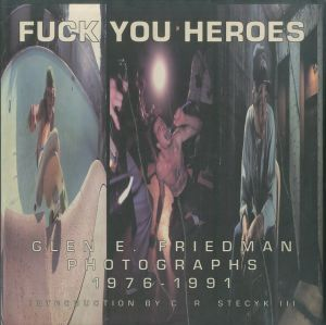 FUCK YOU HEROES Grean E.Friedman photographs 1976-1991 / Grean E.Friedman