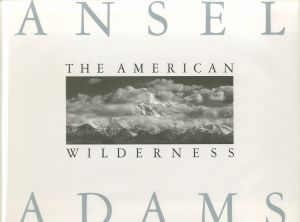 The American Wilderness / Ansel Adams