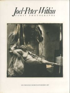 Joel-Peter Witkin: Forty Photographs / Joel-Peter Witkin