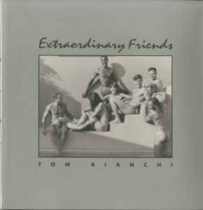 Extraordinary Friends / Tom Bianchi