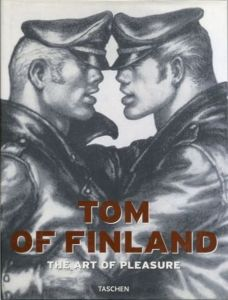 TOM OF FINLAND The Art of Pleasure / Illustration: Tom of Finland Text: Micha Ramakers