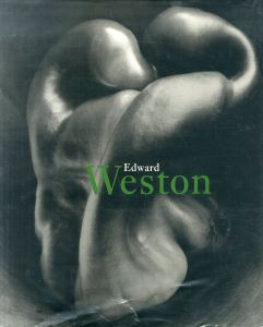 /エドワード・ウエストン(Edward Weston 1886-1958/Photo:Edward Weston Text:Terence Pitts, Portrait:Ansel Adams)のサムネール