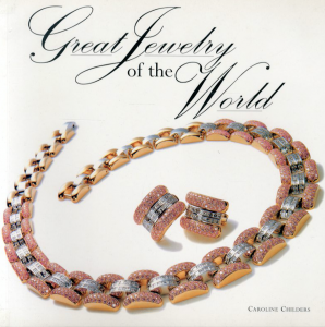 Great Jewelry of the World / Caroline Childers