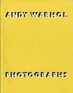 ANDY WARHOL PHOTOGRAPHS/アンディ・ウォーホール 文: ステファン・コック(ANDY WARHOL PHOTOGRAPHS/ANDY WARHOL Writen: STEPHEN KOCH)のサムネール