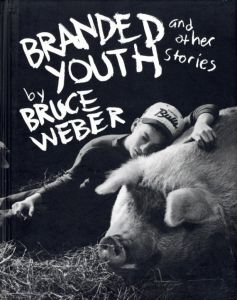 BRANDED YOUTH/ブルース・ウェーバー(BRANDED YOUTH/Bruce Weber)のサムネール