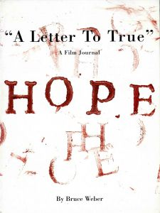 A Letter To True A Film Journal / HOPE/ブルース・ウェーバー(A Letter To True A Film Journal / HOPE/Bruce Weber )のサムネール