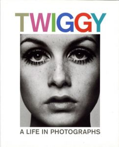 TWIGGY A LIFE IN PHOTOGRAPHS