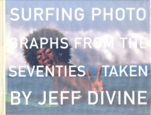 Surfing Photographs from the Seventies Taken by Jeff Divine / Jeff Divine