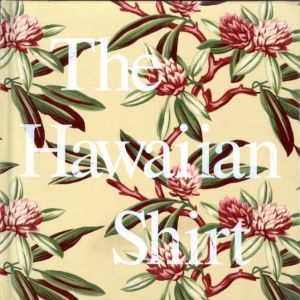 The Hawaiian Shirts / H.Thomas Steele