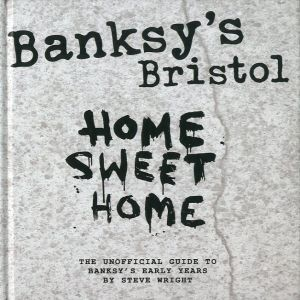 HOME SWEET HOME/バンクシー スティーブ・ライト編(Banksy's Bristol HOME SWEET HOME/Artwork: Banksy  Edit: Steve Wright)のサムネール