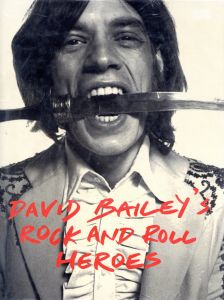 /写真:デヴィッド・ベイリー(David Bailey`s Rock and Roll Heroes/Photo: David Bailey)のサムネール