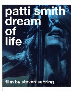 Patti Smith Dream of Life / Photo: Steven Sebring, Patti Smith