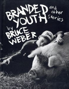 /ブルース・ウェーバー(Branded Youth and other stories/Bruce Weber)のサムネール