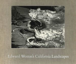Edward Weston's California Landscapes / Edward Weston