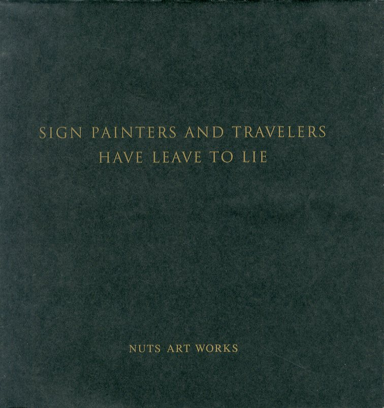 "「NUTS ART WORKS ARCHIVES BOOK ""SIGN PAINTERS AND TRAVELERS HAVE LEAVE TO LIE"" / Author: Naoto Hinai (Nuts)」メイン画像"
