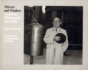 Mirrors and Windows American Photography since 1960 / John Szarkowski