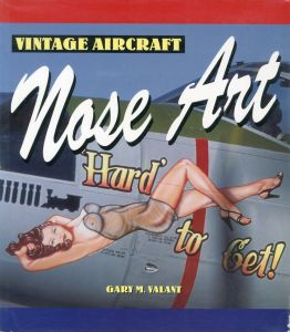 Vintage Aircraft Nose Art / Author: Gary Valant