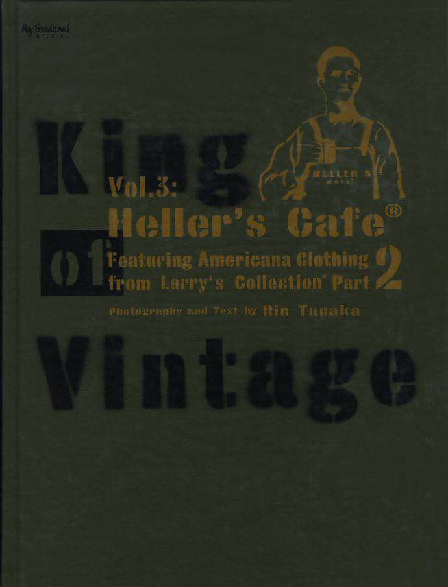 「King Of Vintage Vol.3 : Heller's Café Featuring Larry's Collections Part 2 / 著/編:田中凛太郎」メイン画像